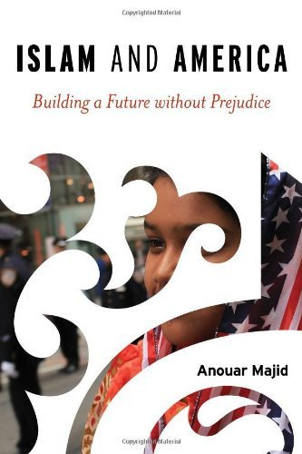 anouar-majid-islam-and-america-building-a-future-without-prejudice