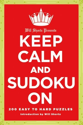new-york-times-will-shortz-presents-keep-calm-and-sudoku-on-200-easy-to-hard-puzzles