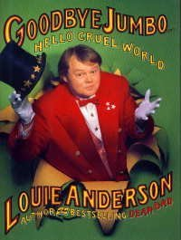Louie Anderson Goodbye Jumbo...Hello Cruel World