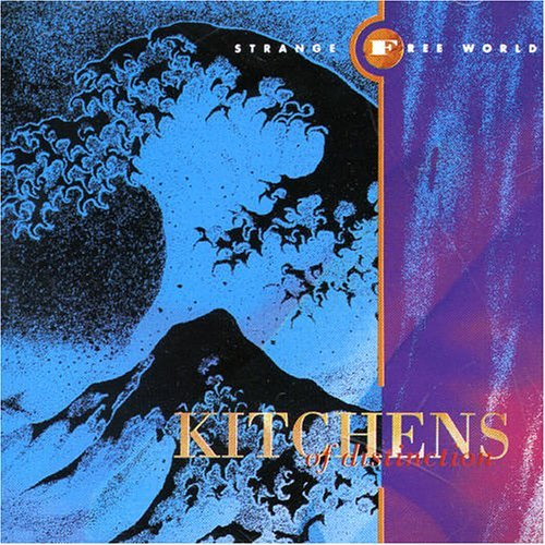 Kitchens Of Distinction Strange Free World Import Gbr