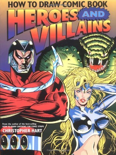Christopher Hart How To Draw Comic Book Heroes And Villains