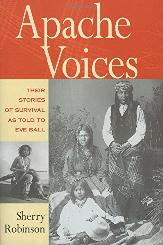 Sherry Robinson Apache Voices Their Stories Of Survival As Told To Revised