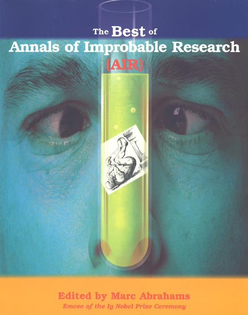 Marc Abrahams Best Of Annals Of Improbable Research