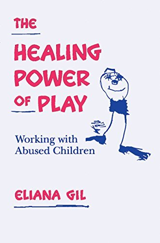 Eliana Gil The Healing Power Of Play Working With Abused Children