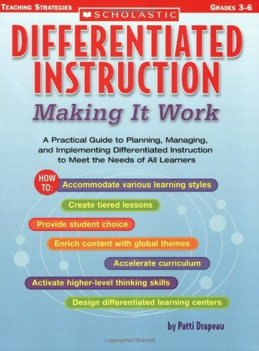 Patti Drapeau Differentiated Instruction Making It Work A Practical Guide To Planning Ma