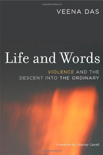 Veena Das Life And Words Violence And The Descent Into The Ordinary