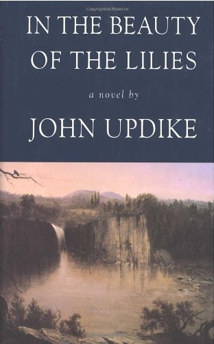 John Updike In The Beauty Of The Lilies