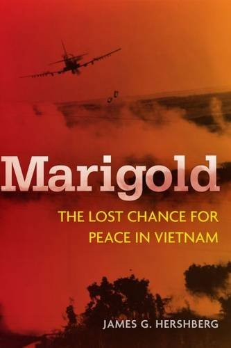 james-hershberg-marigold-the-lost-chance-for-peace-in-vietnam