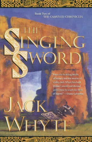 Jack Whyte The Singing Sword The Dream Of Eagles Volume 2