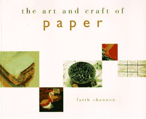 Shannon Faith Marshall Peter The Art And Craft Of Paper
