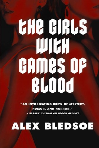 alex-bledsoe-the-girls-with-games-of-blood