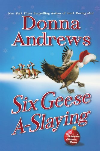 Donna Andrews Six Geese A Slaying A Meg Langslow Christmas Mystery