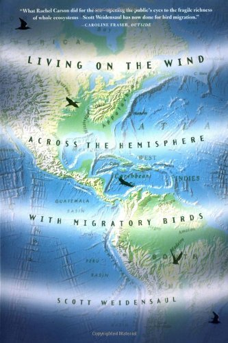 Scott Weidensaul Living On The Wind Across The Hemisphere With Migratory Birds