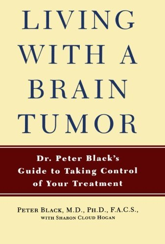 Peter Black Living With A Brain Tumor Dr. Peter Black's Guide To Taking Control Of Your
