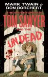 Don Borchert Adventures Of Tom Sawyer And The Undead The