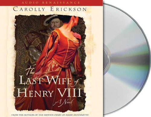 Donnelly Terry Erickson Carolly The Last Wife Of Henry Viii A Novel