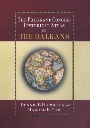 D. Hupchick The Palgrave Concise Historical Atlas Of The Balka
