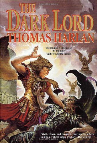 Thomas Harlan The Dark Lord (oath Of Empire Book 4)