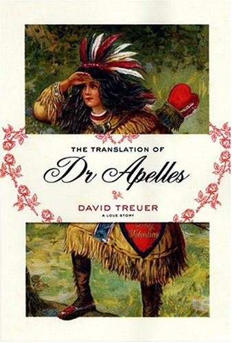 David Treuer The Translation Of Dr. Apelles A Love Story