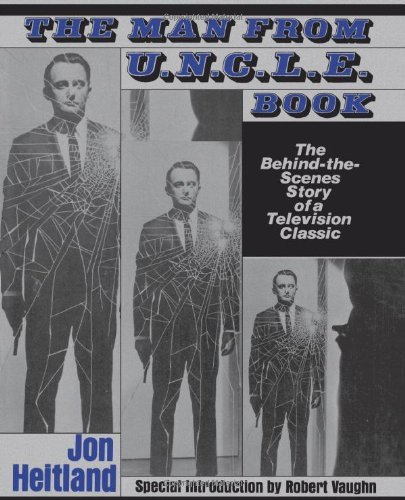 Jon Heitland The Man From U.N.C.L.E. Book The Behind The Scenes Story Of A Television Class