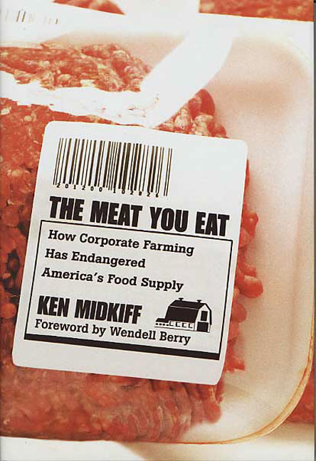 ken-midkiff-the-meat-you-eat-how-corporate-farming-has-endang
