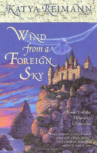 Katya Reimann Wind From A Foreign Sky Book 1 Of The Tielmaran C Wind From A Foreign Sky Book 1 Of The Tielmaran C