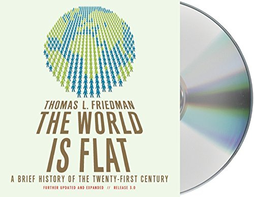 Thomas L. Friedman The World Is Flat Release 3.0 A Brief History Of The Twenty First Century Abridged