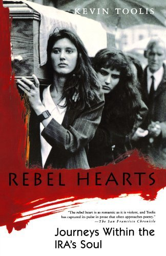 Kevin Toolis Rebel Hearts Journeys Within The Ira's Soul