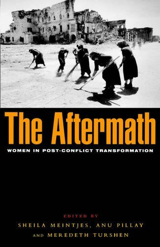 Meredeth Turshen The Aftermath Women In Post Conflict Transformation