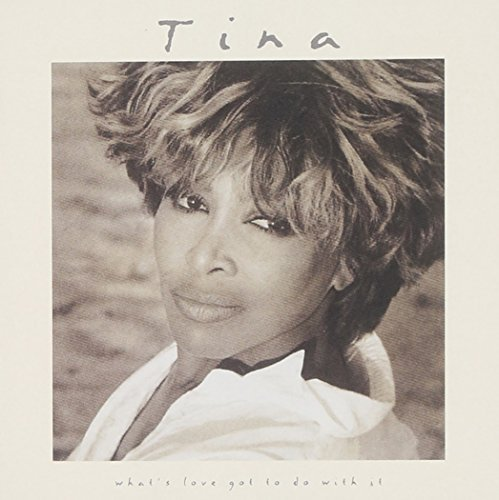 Tina Turner What's Love Got To Do With It Music By Tina Turner