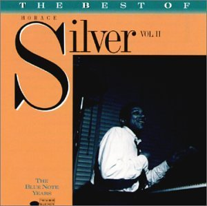 Silver Horace Vol. 2 Best Of Horace Silver