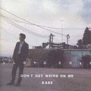 Lloyd Cole/Don'T Get Weird On Me Babe