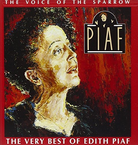 Edith Piaf Voice Of The Sparrow