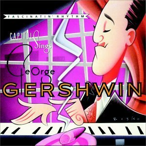 Capitol Sings George Gershw Capitol Sings George Gershwin Cole Andrews Sisters Lee Smith Garland Minnelli Bennett