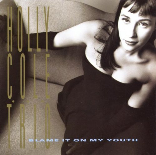 holly-cole-blame-it-on-my-youth