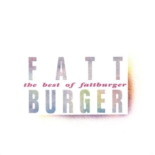 Fattburger/Best Of Fattburger
