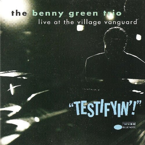 Benny Green Testifyin' Live At The Village