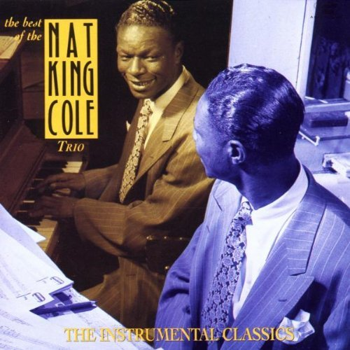 Nat King Trio Cole Best Of Instrumental Classics