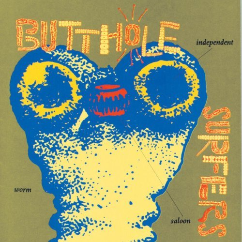 Butthole Surfers Independent Worm Saloon
