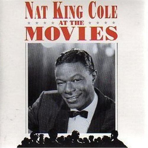 Nat 'king' Cole At The Movies