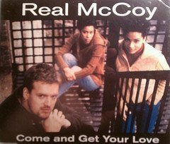 Real Mccoy Come & Get Your Love (x5)