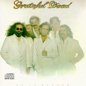 Grateful Dead Go To Heaven