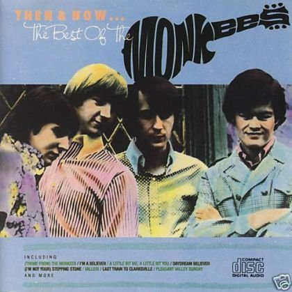 Monkees Then & Now...The Best Of The Monkees