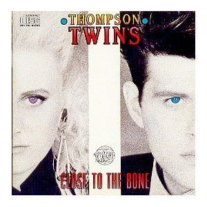 Thompson Twins Close To The Bone