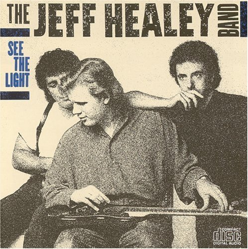 The Jeff Healey Band See The Light