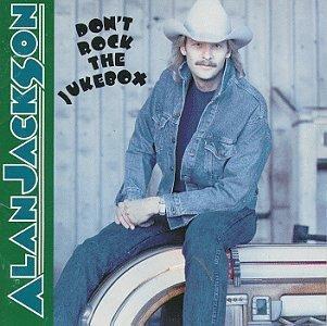 alan-jackson-dont-rock-the-jukebox