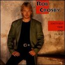 Rob Crosby Another Time & Place