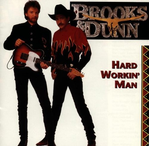 Brooks & Dunn Hard Workin' Man