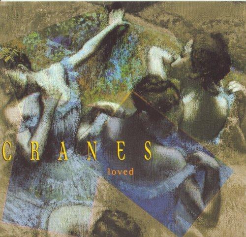 Cranes/Loved