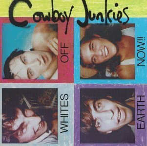 Cowboy Junkies Whites Off Earth Now